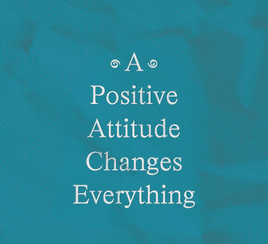 Attitude - how it impacts your life?