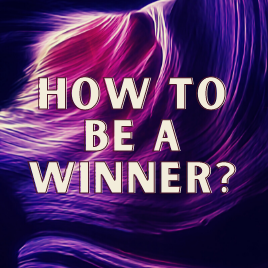 How to be a winner?